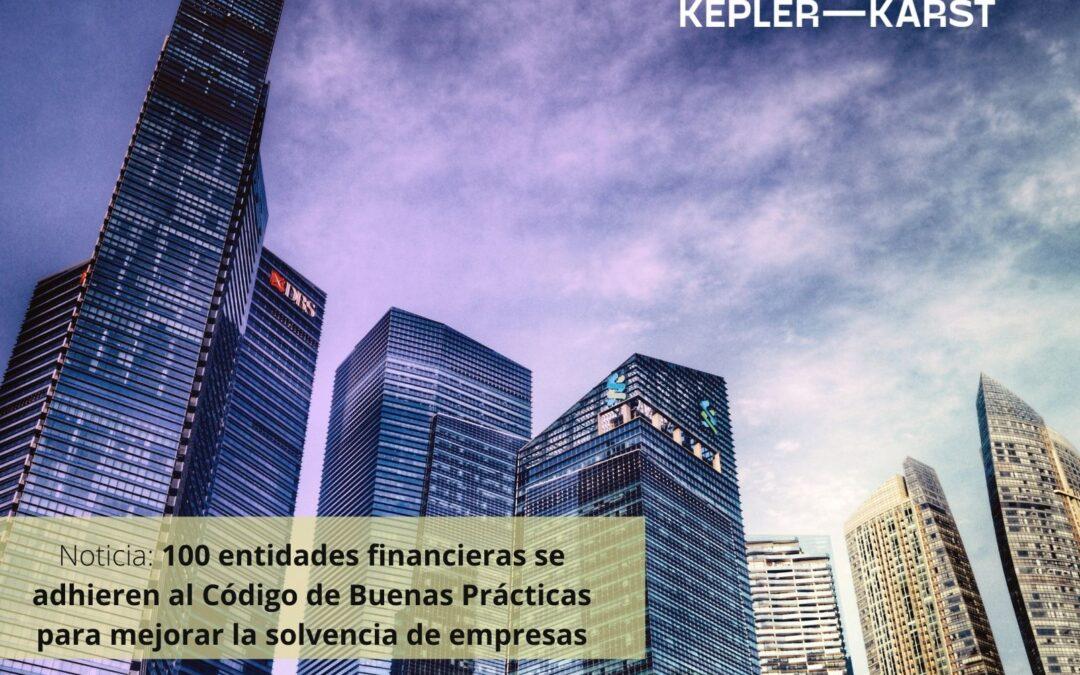 100 entidades financieras se adhieren al Código de Buenas Prácticas en pro de la solvencia económica de las empresas