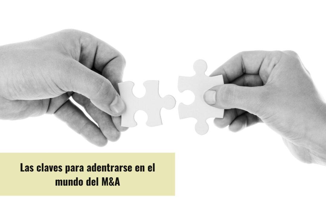 Las claves para adentrarse en el mundo del M&A