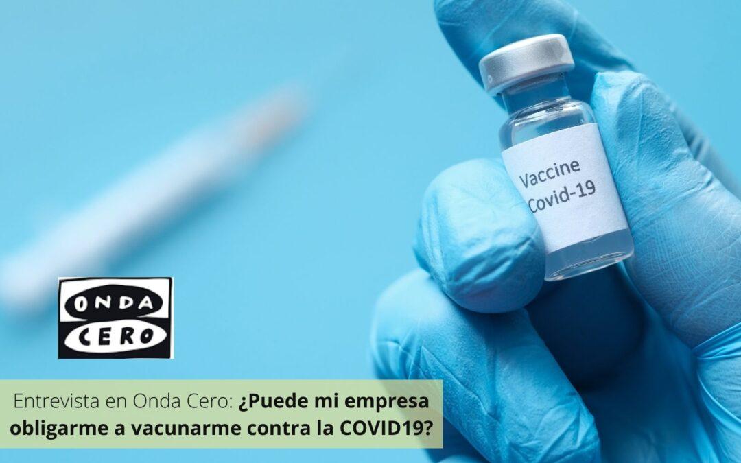 ¿Pueden obligarme a vacunarme de la COVID19? Iván Mirkia habla en Onda Cero sobre esta cuestión